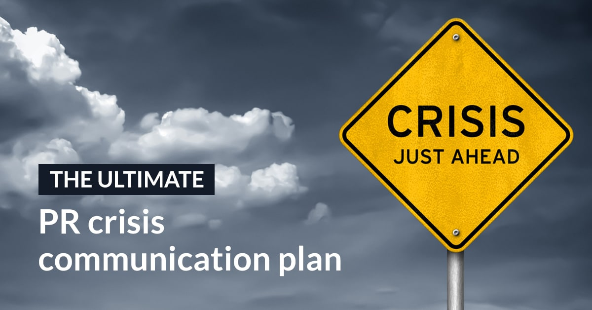 The ultimate PR crisis communications plan
