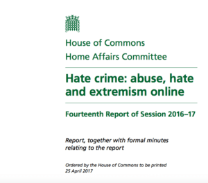 UK House of Commons Report. Hate Crime: abuse, hate and extremism online