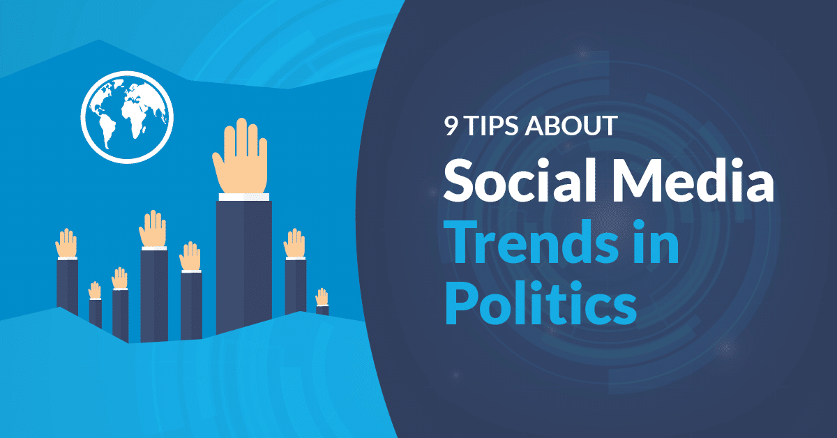 9 Tips about Social Media Trends in Politics