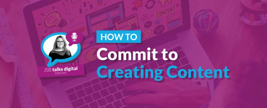 How to Commit to Creating Content