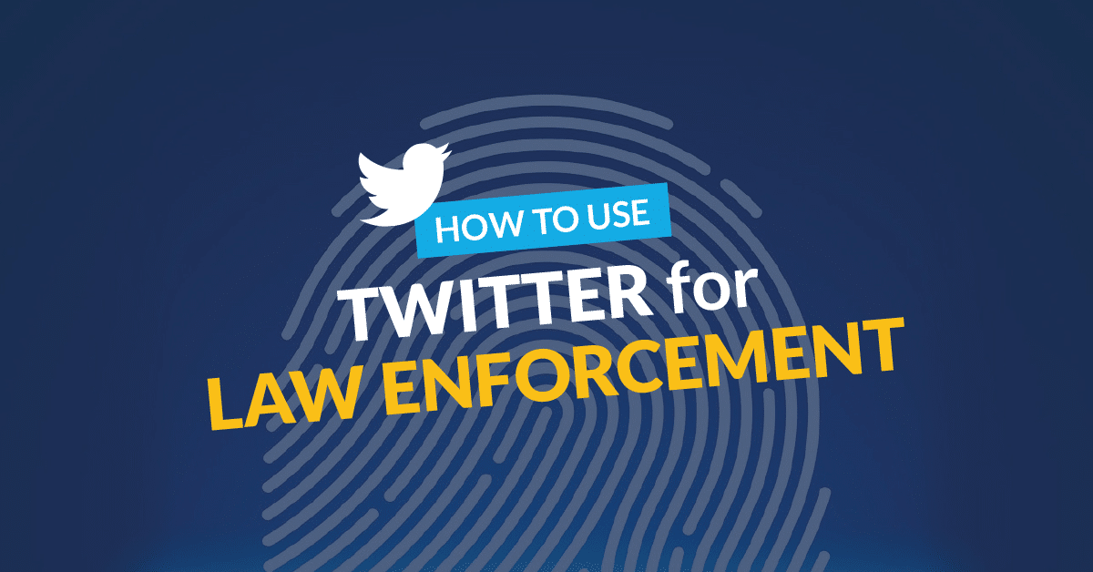 Understanding How To Use Twitter For Law Enforcement