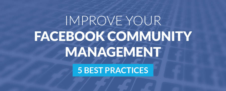 Improve Your Facebook Community Management