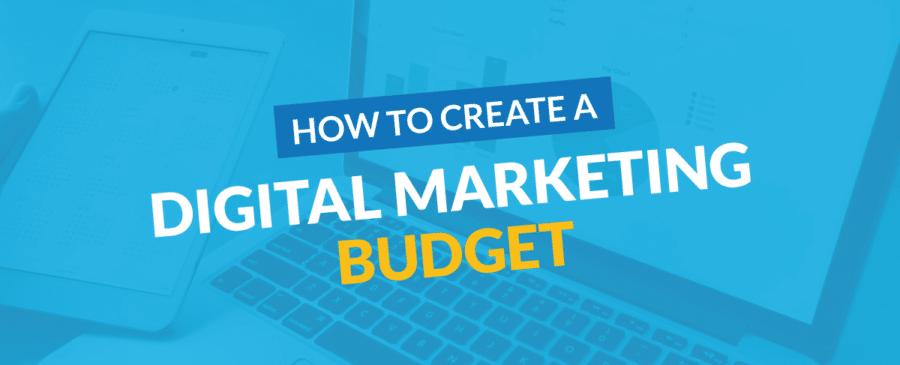 How to Create a Digital Marketing Budget