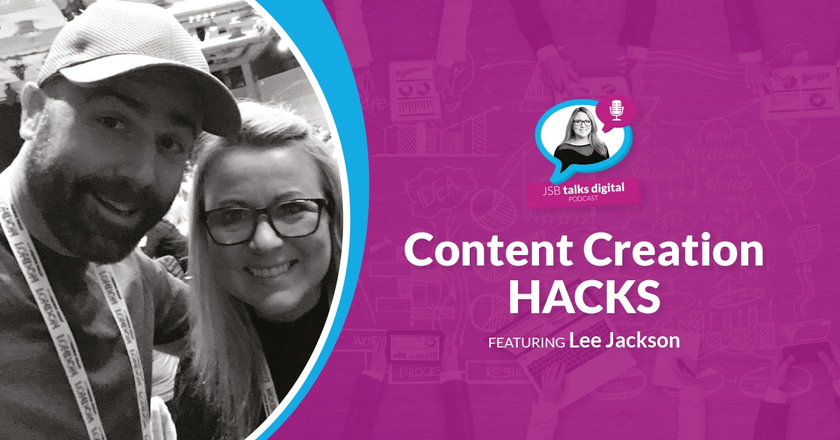Content Creation Hacks Featuring Lee Jackson