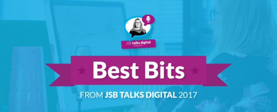 Best Bits from JSB Talks Digital 2017