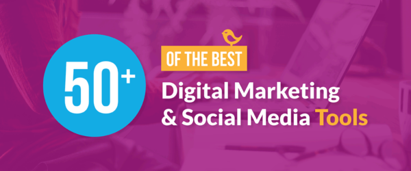 50+ Of The Best Digital Marketing and Social Media Tools