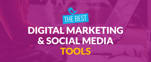 Best Digital Marketing and Social Media Tools