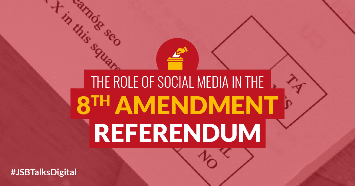 The Role of Social Media in the Eighth Amendment Referendum