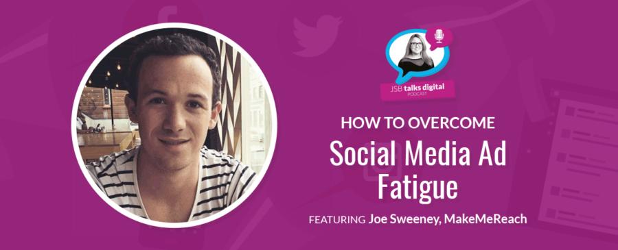 How to Overcome Social Media Ad Fatigue