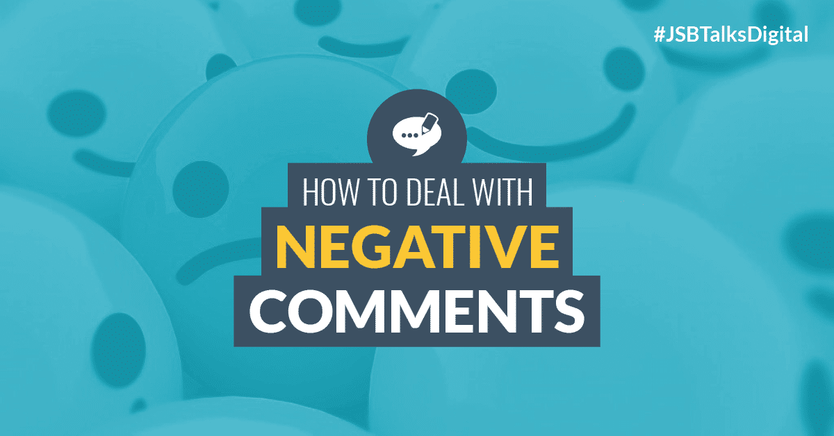 How to Deal with Negative Comments in Your Social Media Campaign