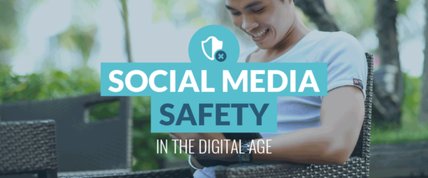 Social Media Safety in the Digital Age