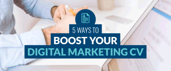 5 Ways to Boost your Digital Marketing CV