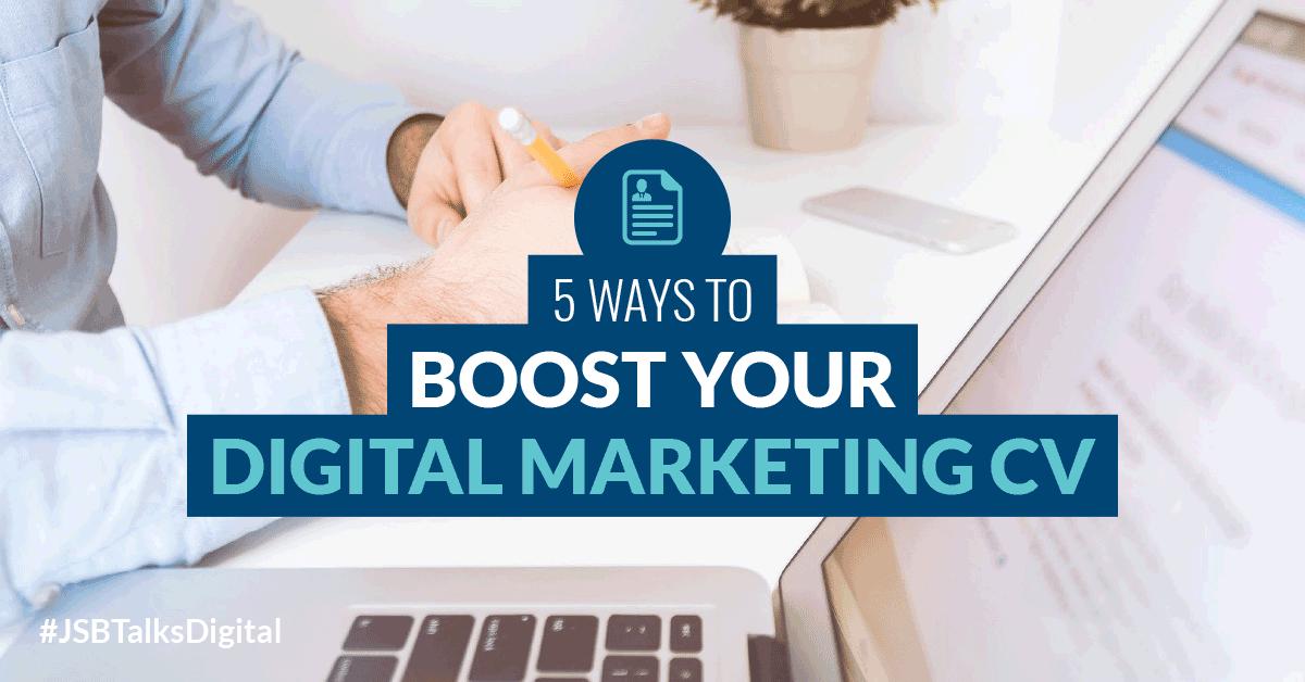 5 Ways to Boost your Digital Marketing CV