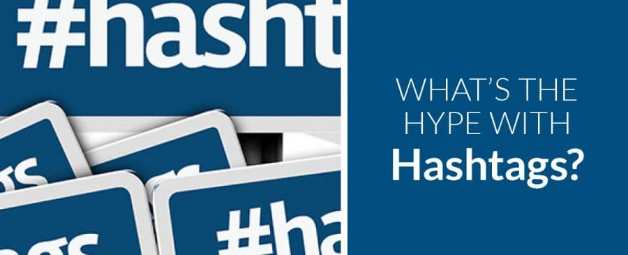 What's the hype with Hashtags?