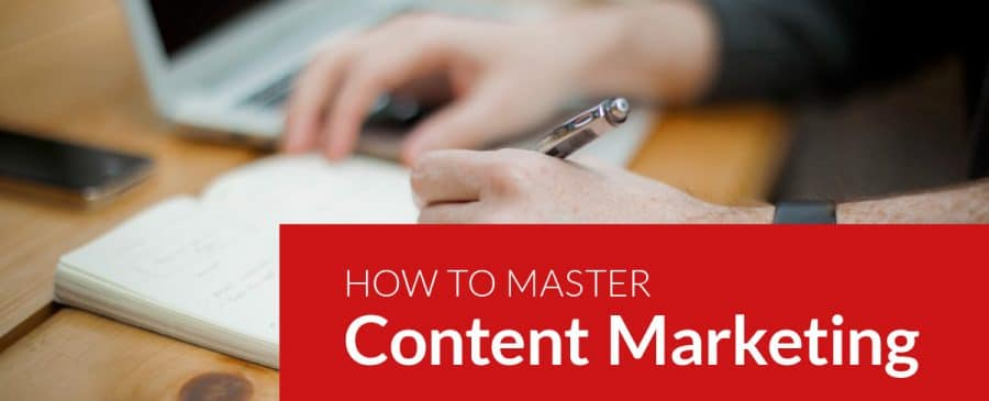 How to Master Content Marketing