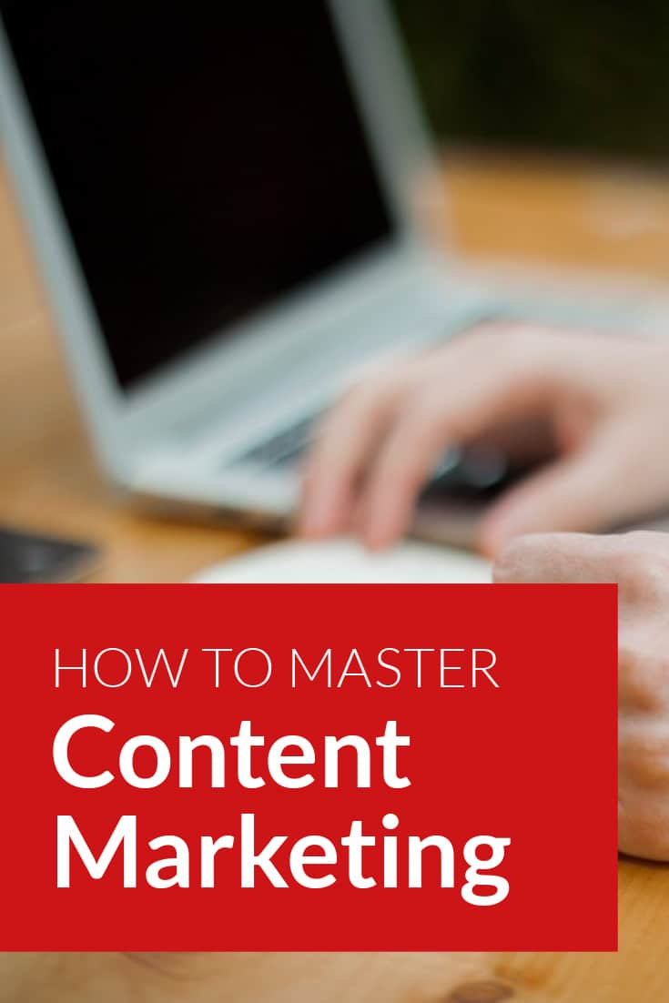 How to Master Content Marketing in 10 Steps
