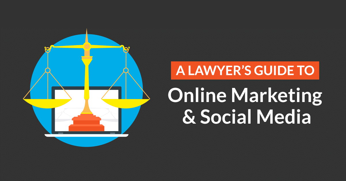 A lawyer's guide to social media marketing