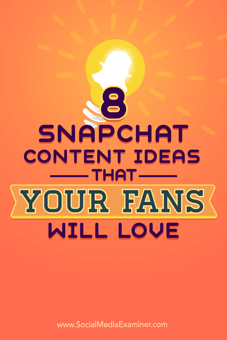 8 Snapchat Content Ideas That Your Fans Will Love