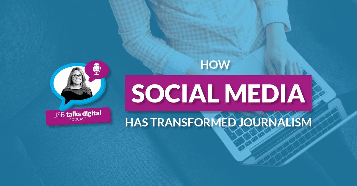 How Social Media has Transformed Journalism