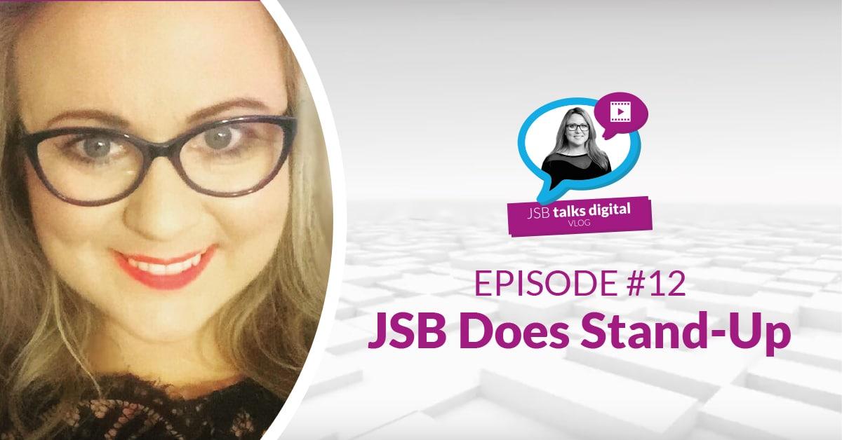 JSB Talks Digital Vlog #12 - Stand-up