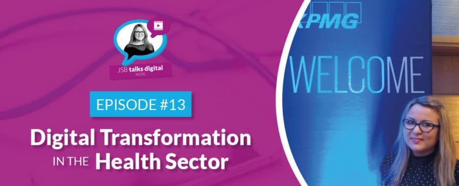 JSB Talks Digital Vlog #13 - Digital Transformation in the Health Sector