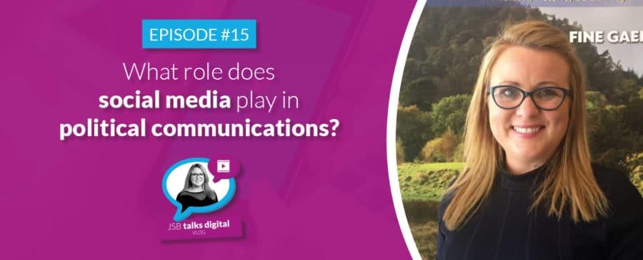 JSB Talks Digital Vlog #15 - Role of Social Media in Political Communications