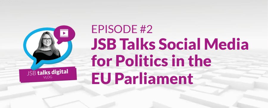 JSB Talks Digital Vlog - JSB Talks Social Media for Politics