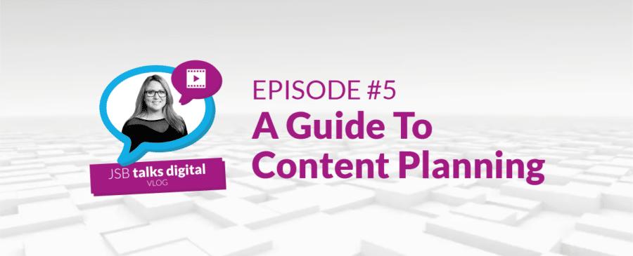 JSB Talks Digital Vlog - Content Planning