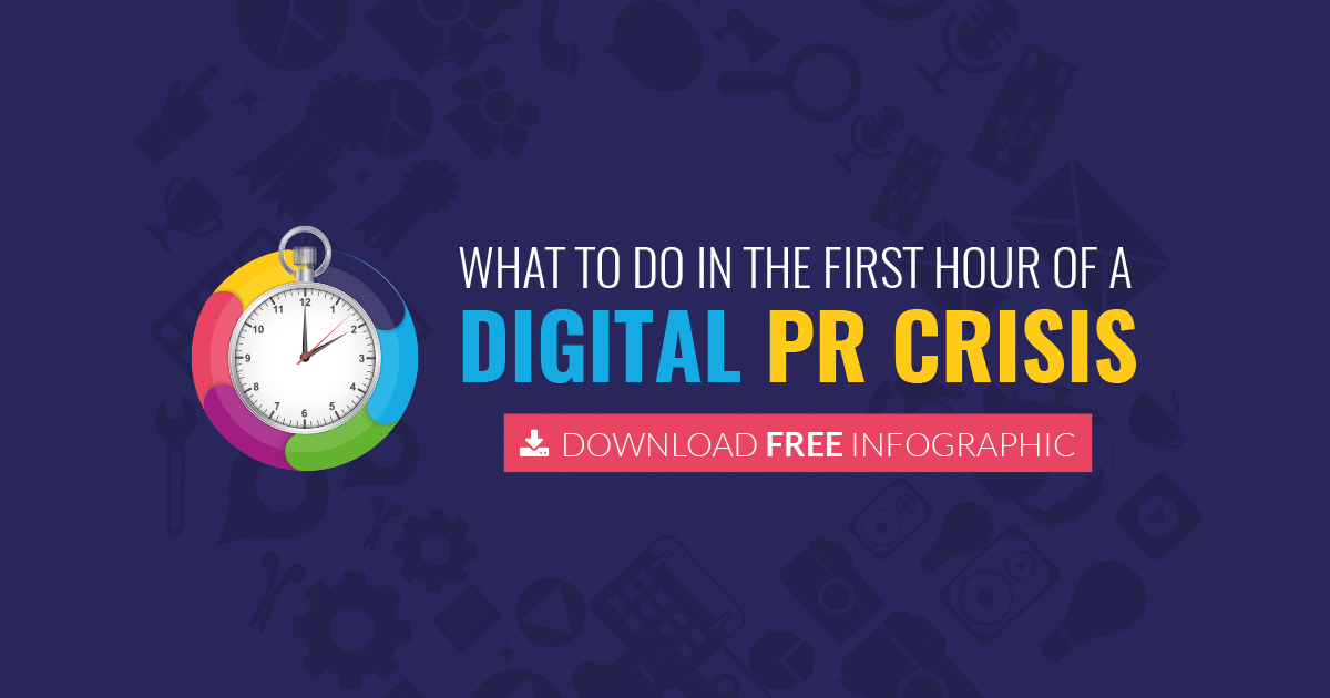 What to do in the first hour of a Digital PR Crisis