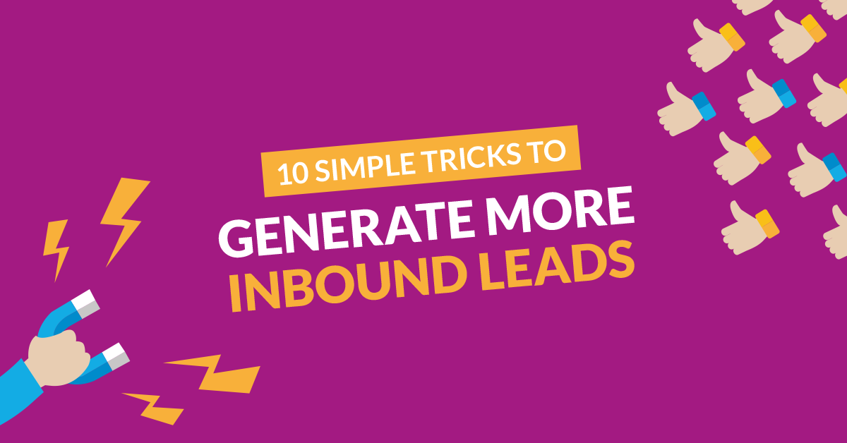 You are here:Digital Training InstituteInbound Marketing10 Simple Tricks to Generate More Inbound Leads 10 Simple Tricks to Generate More Inbound Leads