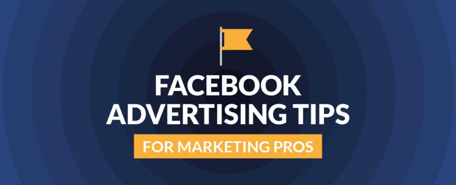 Facebook Advertising Tips for Marketing Pros