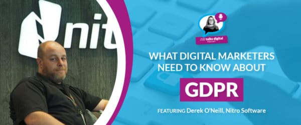 What Digital Marketers Need to Know About GDPR