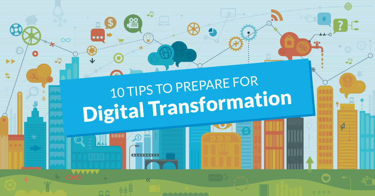 10 tips to prepare for Digital Transformation