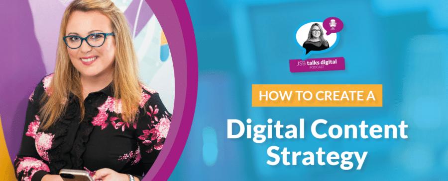 You are here:Digital Training InstituteContent MarketingDigital MarketingJSB Talks DigitalHow to Create a Digital Content Strategy How to Create a Digital Content Strategy