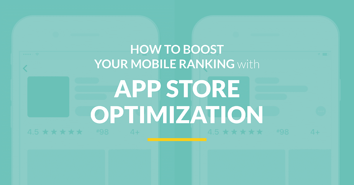 How to Boost Your Mobile Ranking with App Store Optimization