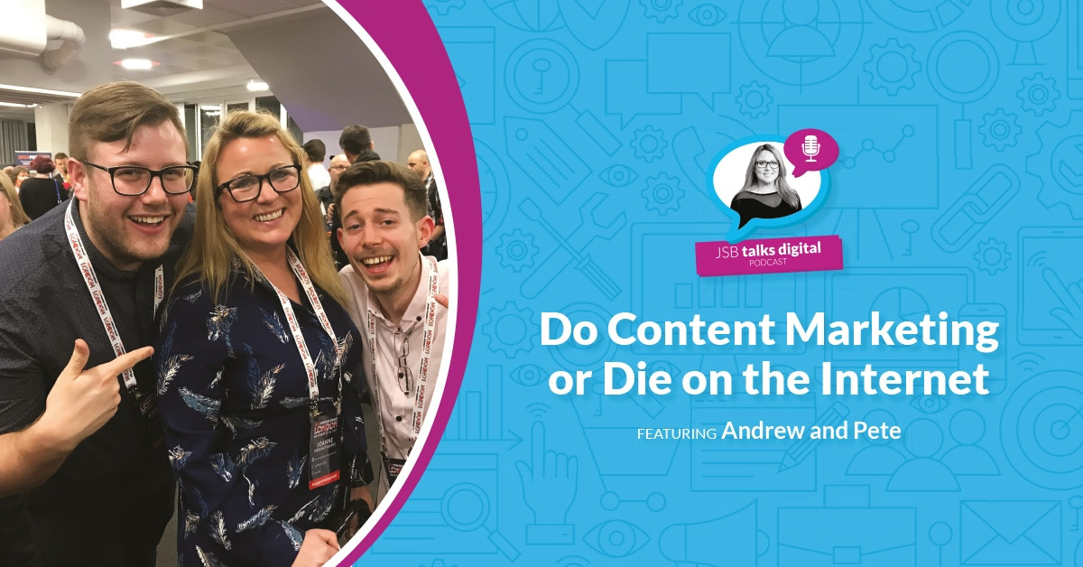 Do Content Marketing or Die on the Internet | Featuring Andrew and Pete