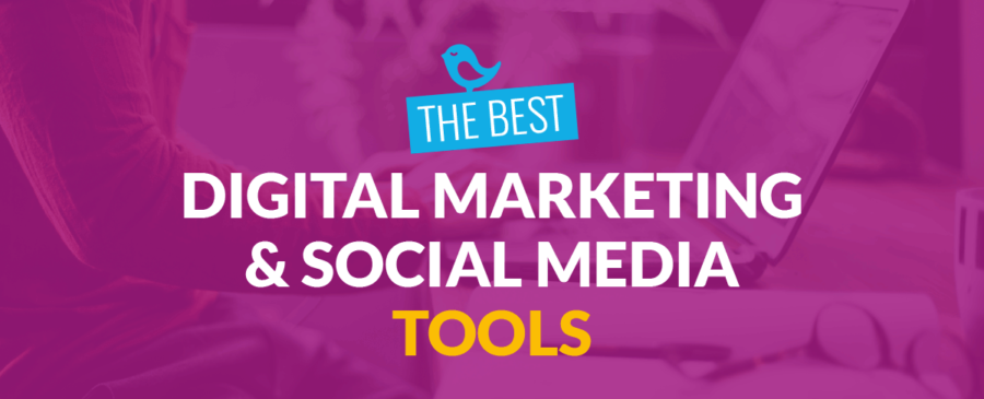 Best Digital Marketing and Social Media Tools