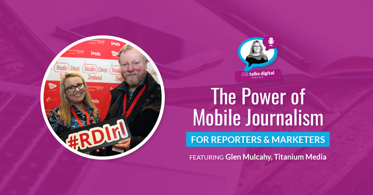 The Power of Mobile Journalism for Reporters and Marketers