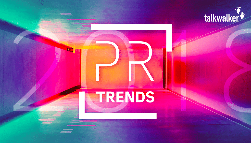 6 essential PR trends to watch in 2018 - the experts' view