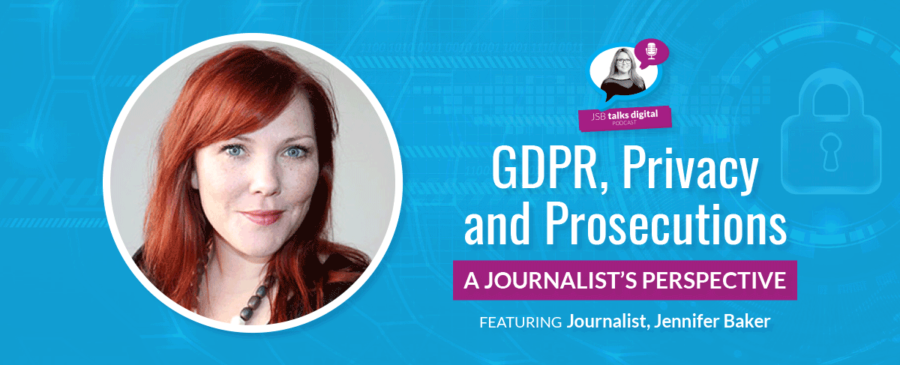 GDPR, Privacy and Prosecutions | A Journalist's Perspective