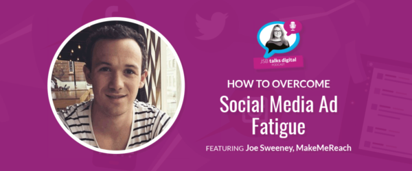 How to Overcome Social Media Ad Fatigue