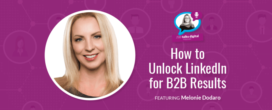 How to Unlock LinkedIn for B2B Results