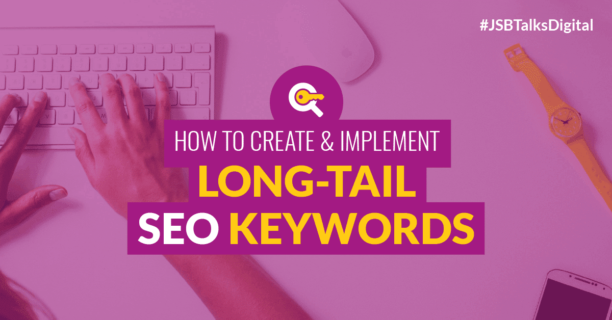 How to Create & Implement Long-Tail SEO Keywords