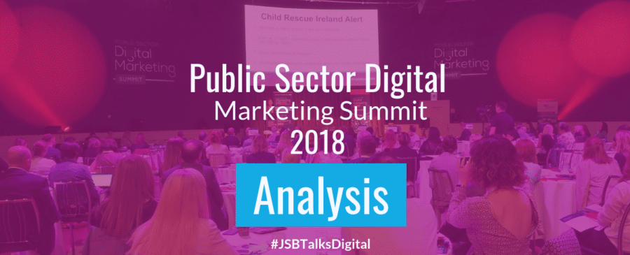 Public Sector Digital Marketing Summit 2018 Analysis