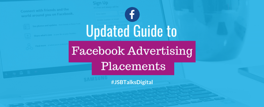 Updated Guide to Facebook Ad Placements